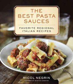 The Best Pasta Sauces: Favorite Regional Italian Recipes (Hardcover)
