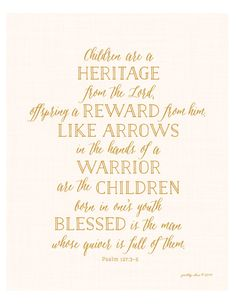 Psalm Print - Bible Verse - Children are a heritage - Nursery Print - Blessed - Christian Art Psalm 127, Psalms, Christian Resources, All That Matters, Gods Love, Verses, Scriptures, Wise Words, Me Quotes