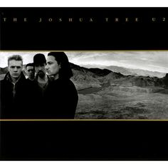 Number 1 in the Album Top 1000 U2 - Joshua Tree - 1987