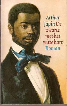 Arthur Japin - De zwarte met het witte hart. Eigenlijk vind ik alles mooi van japin. Ook japin!