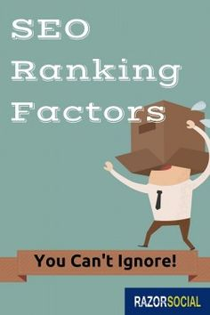 #SEO Ranking Factors You Can't Ignore! - RazorSocial Find out what these factors are today!