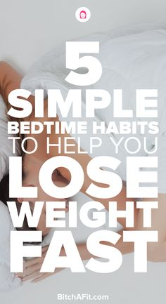 You can't lose weight if you don't get a good night's sleep. Losing weight fast requires that you get enough sleep so your body can work its magic. Here are some bedtime habits you can do every night to help you lose weight fast.