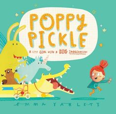Poppy Pickle by Emma Yarlett | 29 Ridiculously Wonderful New Books To Read With Kids