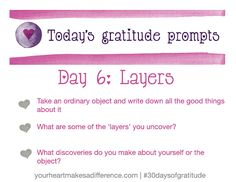 Day 6 prompt: 'Layers of gratitude' @dailyheARTlife & Lee Clements #30daysofgratitude 30 days of gratitude, being thankful and grateful.