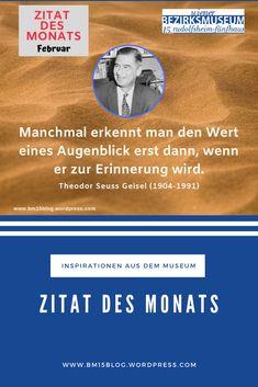 Theodor Seuss Geisel (1904-1991) Zitat des Monats Februar 2019 Rss Feed, Kalender August, Max Reinhardt, Monat, Writers, February, Memories, History, Quotes