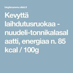Kevyttä laihdutusruokaa - nuudeli-tonnikalasalaatti, energiaa n. 85 kcal / 100g