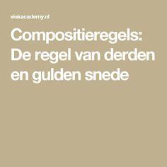 Compositieregels: De regel van derden en gulden snede