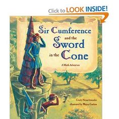Sir Cumference and the Sword in the Cone: Cindy Neuschwander: 9781570916014: Amazon.com: Books