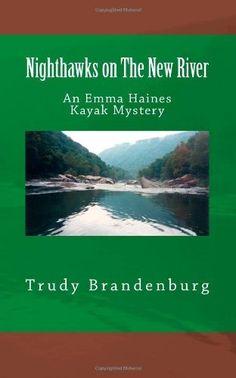 NIGHTHAWKS ON THE NEW RIVER by Trudy Brandenburg. $14.99. Publication: October 20, 2012. Publisher: CreateSpace Independent Publishing Platform (October 20, 2012)