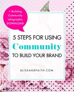 5 Steps for Using Community to Build Your Brand | BlissandFaith.com