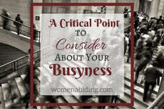 A Critical Point to Consider About Your Busyness (Simplify Life Series – Part 3)
