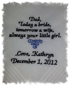 Personalized Wedding Handkerchief Father of the Bride..... Today a bride Tomorrow a wife