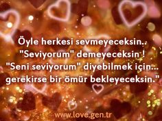 """Öyle herkesi sevmeyeceksin.. """"Seviyorum"""" demeyeceksin ! """"Seni seviyorum"""" diyebilmek için... gerekirse bir ömür bekleyeceksin."""" http://www.love.gen.tr/ #Ask #Sevgi #Love"""