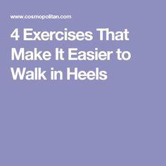 4 Exercises That Make It Easier to Walk in Heels