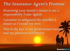 Insurance agents promise to protect clients families as they would protect their own.