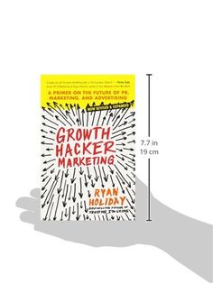 Amazon.fr - Growth Hacker Marketing: A Primer on the Future of PR, Marketing, and Advertising - Ryan Holiday - Livres