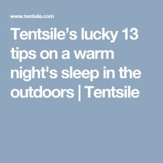 Tentsile's lucky 13 tips on a warm night's sleep in the outdoors | Tentsile