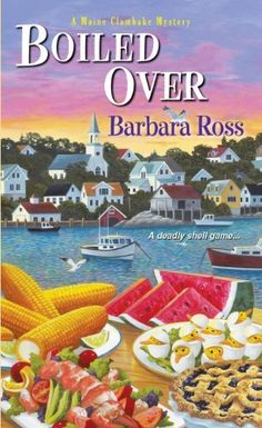 Boiled Over (A Maine Clambake Mystery) by Barbara Ross, http://www.amazon.com/dp/B00G9ABZL8/ref=cm_sw_r_pi_dp_chYvtb038D9HJ
