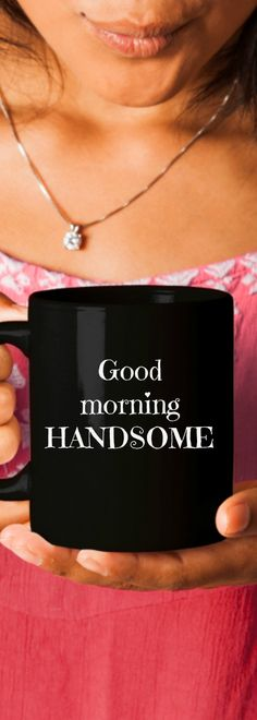 Romantic gift for him. Good morning HANDSOME. Gift mug. Good vibes only. Double happiness, Cool coffee mug. #mugsgaloregifts