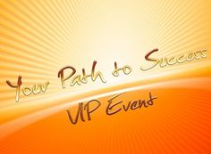 You Are Invited To one of the world's most exciting travel destinations for 2 Full VIP Days of coaching with me in Las Vegas, NV on January 30 and January 31, 2013 where I will help you discover and help you create Your Path to Success. In a very small group setting we will focus on your vision, your goals, your dreams, and your plans.