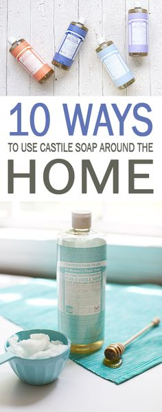 10 Ways to Use Castile Soap Around the Home| Castile Soap Uses, Uses for Castile Soap, How to Use Castile Soap Around the House, Castile Soap Recipes, Popular Pin, Natural Living, Clean Home