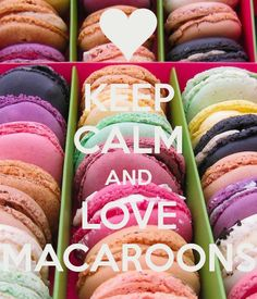 KEEP CALM AND LOVE MACAROONS - by JMK