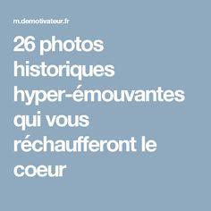 26 photos historiques hyper-émouvantes qui vous réchaufferont le coeur