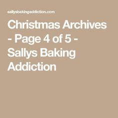 Christmas Archives - Page 4 of 5 - Sallys Baking Addiction