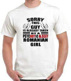 Shirt Sorry This Guy Taken By Psychotic Sexy Romanian Girl Boyfriend Boyfriend Humor, Boyfriend T Shirt, Boyfriend Gifts, Girls White T Shirt, Romanian Girls, Birthday Gifts For Boyfriend, Funny Tshirts, My Girl, Guys