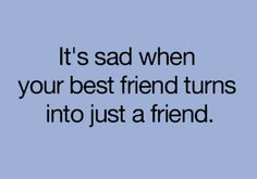 Quotes For Your Best Friend I See A Lot Of Quotes About How Friendship Changes Because People
