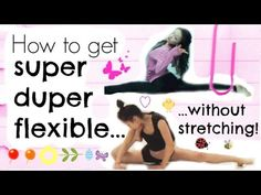 How To Become Really Flexible - Without Stretching! some really great pointers!