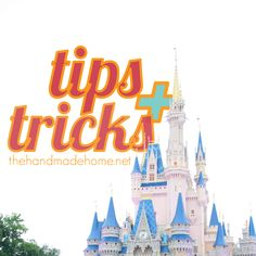 Tips and tricks for Disney world.