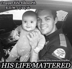 Trooper Ellsworth is survived by his wife, three small sons, parents, and siblings. God, please comfort their broken hearts.