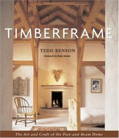 Timberframe: The Art and Craft of the Post-and-Beam Home by Tedd Benson http://www.amazon.com/dp/1561582816/ref=cm_sw_r_pi_dp_vPSZvb1Q3N643