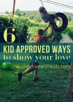 What makes your kids FEEL most loved?