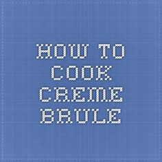 How to cook creme brule