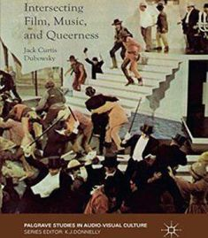 Intersecting Film Music And Queerness (Palgrave Studies In Audio-Visual Culture) PDF