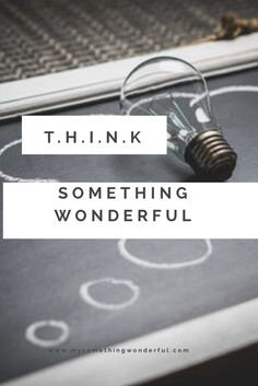 T.H.I.N.K Have you ever spoken too soon and regretted your words just seconds later? Check out my newest blog post for a simple trick to help you THINK before you speak