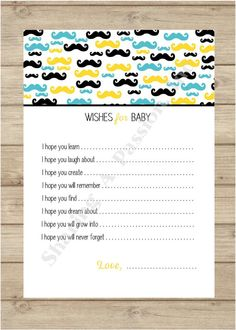 Mustache Baby Shower - Wishes for Baby Boy - Baby Shower Ideas - Baby Shower Games - Printables . . . maybe not the staches, but love the text!