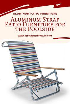 Aluminum Strap Patio Furniture for the Poolside Outdoor Pool, Outdoor Chairs, Outdoor Furniture, Outdoor Decor, Aluminum Patio, Sun Lounger, Pools, Entertaining, Home Decor