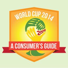 World Cup 2014: A Consumer's Guide
