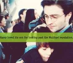 Harry loved his son for looking past the Malfoy's reputation and becoming best friends with Scorpius.