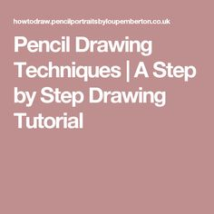Pencil Drawing Techniques | A Step by Step Drawing Tutorial