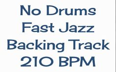 No Drums Fast Jazz Track for Drummers 210 BPM