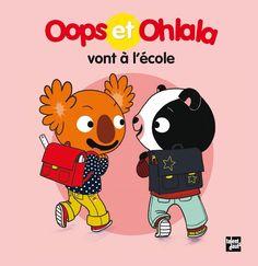 Oops et Ohlala vont à l'école Texte de Mellow, illustré par Amélie Graux Talents Hauts dans la collection La petite vie de Oops & Ohlala