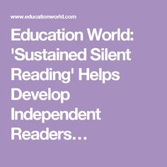 Education World: 'Sustained Silent Reading' Helps Develop Independent Readers…