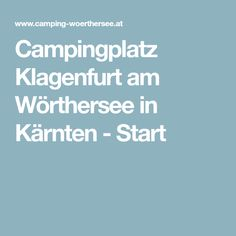 Campingplatz Klagenfurt am Wörthersee in Kärnten - Start