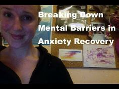 Breaking Down Mental Barriers | Anxiety Recovery