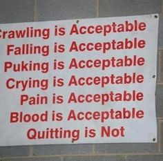 Quitting is NOT acceptable.