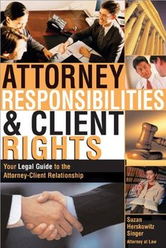 Attorney Responsibilities and Client Rights (Attorney Responsibilities & Client Rights) by Singer P.L.L.C.. $19.95. http://moveonyourmind.com/showme/dpedd/1e5d7d2o4w8p3q4f7m4n.html. Publisher: Sphinx Publishing (October 1, 2003). Publication Date: October 1, 2003. Series: Attorney Responsibilities & Client Rights